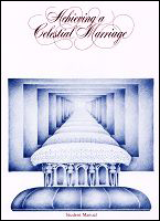 Achieving a Celestial Marriage Student Manual