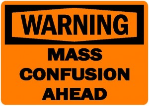 warning-mass-confusion-ahead